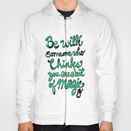 Be With Someone Envious Hoody