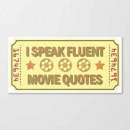 I Speak Fluent Movie Quotes - Movie Lover Gift Canvas Print