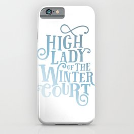 High Lady Winter Court iPhone Case
