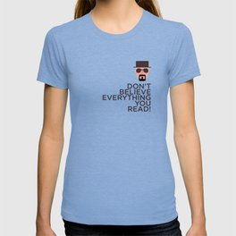 DON'T BELIEVE EVERYTHING YOU READ T-shirt