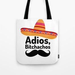 Adios Bitchachos Tote Bag