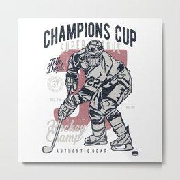 Champion Cup Hockey Metal Print