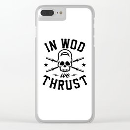 In WOD We Thrust v2 Clear iPhone Case