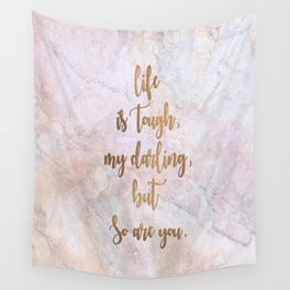 Life is Tough - Marble Wall Tapestry