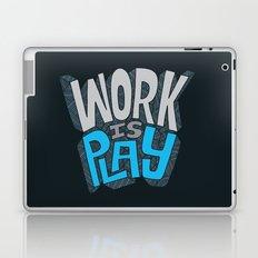 Work is Play Laptop & iPad Skin