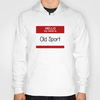 sport Hoodies featuring Old Sport by discojellyfish
