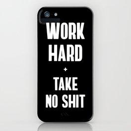 Work Hard & Take No Shit iPhone Case