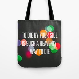 To die by your side Tote Bag