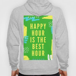 happy hour is the best hour Hoody