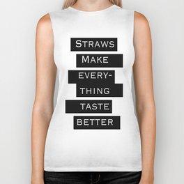 Straws Make Everything Taste Better Biker Tank