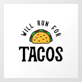 Will Run For Tacos v2 Art Print