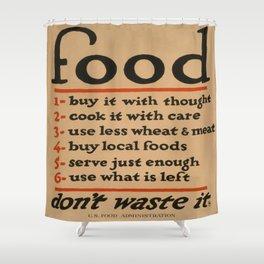 Vintage poster - Don't Waste Food Shower Curtain