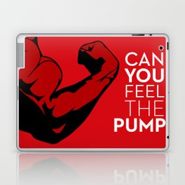 CAN YOU FEEL THE PUMP? FITNESS SLOGAN CROSSFIT MUSCLE Laptop & iPad Skin