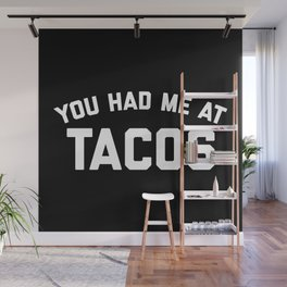 Had Me At Tacos Funny Quote Wall Mural