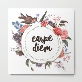 Carpe Diem Flower Metal Print