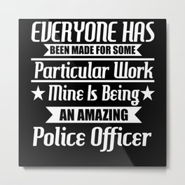 I Am An Amazing Police Officer Metal Print