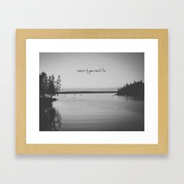 Roam If You Want To Framed Art Print