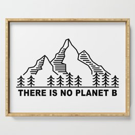 THERE IS NO PLANET B. Save the planet. Keep the planet clean. Serving Tray