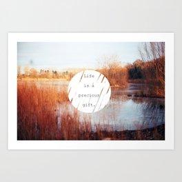 Life is a precious gift Art Print