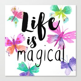 Life is Magical Canvas Print