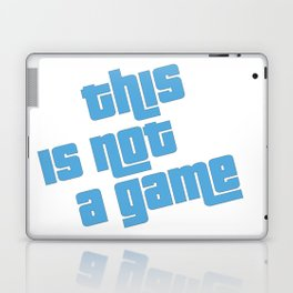 This is not a game Laptop & iPad Skin
