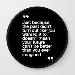 Better Than You Ever Imagined black and white contemporary typography design home wall decor bedroom Wall Clock