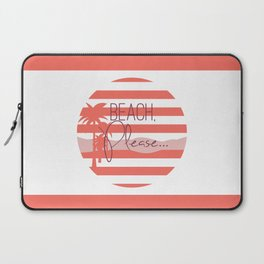 Beach, Please... Laptop Sleeve