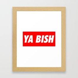 Ya Bish Typography Framed Art Print