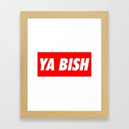 Ya Bish Typography Framed Art Print
