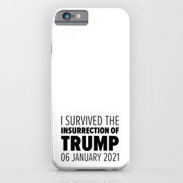 Insurrection Of Trump iPhone Case