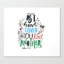 As I Have Loved, Love Another.  Canvas Print