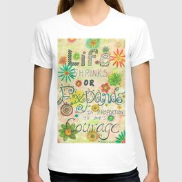 Life Shrinks or Expands T-shirt