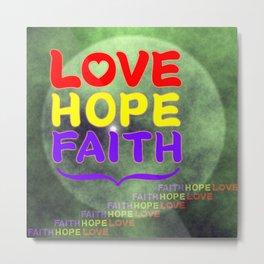 FaithHopeLoveLight Metal Print
