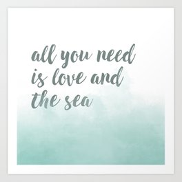 All You Need Is Love and The Sea Art Print