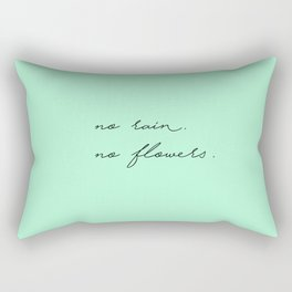 no rain. no flowers. Rectangular Pillow