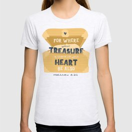"""""""Where Your Treasure Is"""" Hand-lettered Bible Verse T-shirt"""