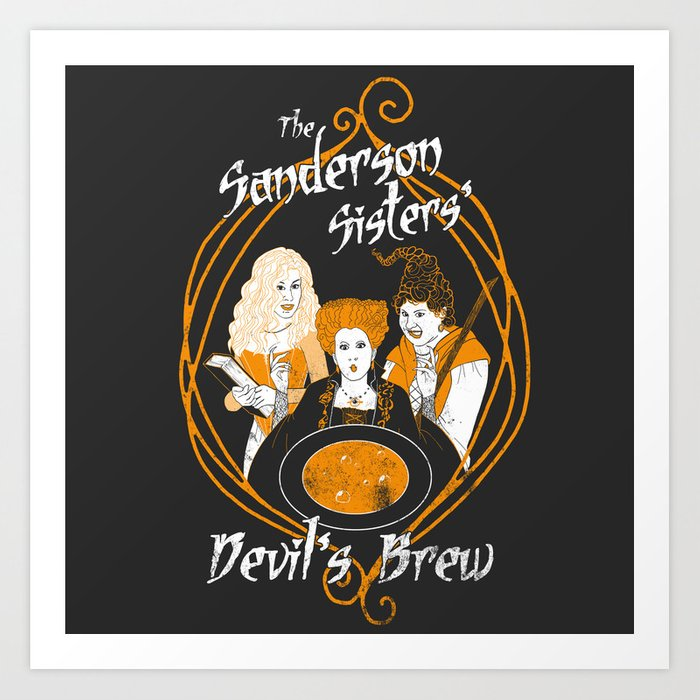 The Sanderson Sisters' Devil's Brew Art Print