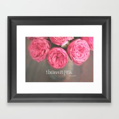 i believe in pink.  Framed Art Print