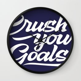 Crush Your Goals Wall Clock