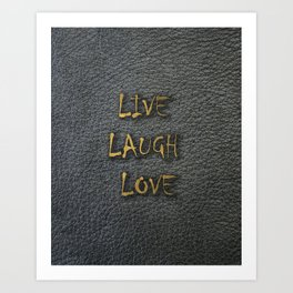 LIVE LAUGH LOVE black leather gold letters Art Print