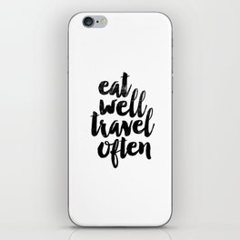 Eat Well Travel Often black and white typography poster black-white design bedroom wall home decor iPhone Skin