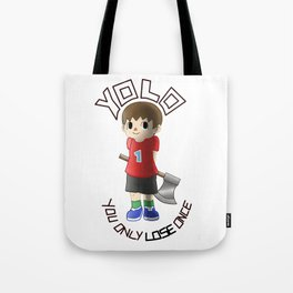 You only lose once Tote Bag