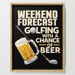 Weekend Forecast Golfing With a Chance Of Beer Serving Tray