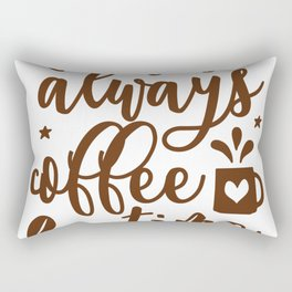 It Is Always Coffee Time Rectangular Pillow