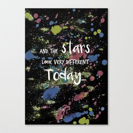 And the Stars look very Different today... Canvas Print