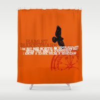 hamlet Shower Curtains featuring Hamlet-  North by Northwest - Madness - Shakespeare Quote Art by Immortal Longings