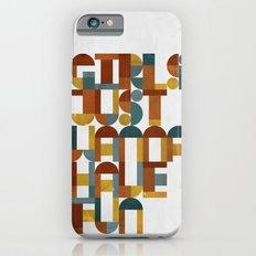 Girls Just Wanna Have Fun Slim Case iPhone 6s