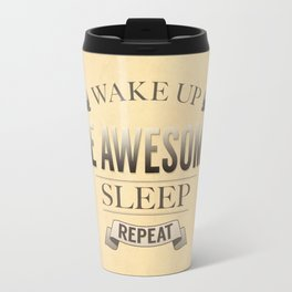 Be Awesome. Repeat. Travel Mug