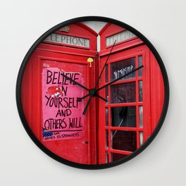 believe in yourself and others will Wall Clock