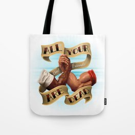 All Your Best Friends Are Dead Tote Bag